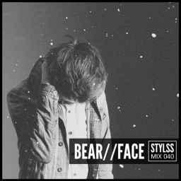 GET HYPED WITH BEAR//FACE FOR STYLSS Mix 040 !!!