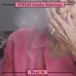 STYLSS Sunday Selections: Week 96 [Special Open Submissions Edition]