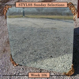 STYLSS Sunday Selections: Week 106