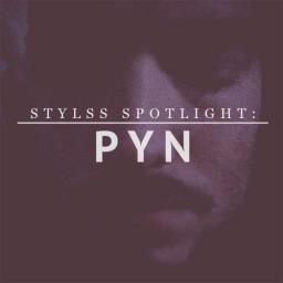 STYLSS Spotlight: PYN