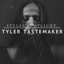 STYLSS Spotlight: TYLER TASTEMAKER
