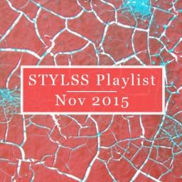 STYLSS Playlist – November 2015