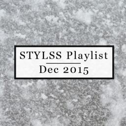 STYLSS Playlist – December 2015