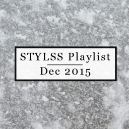 STYLSS Playlist – December 2015