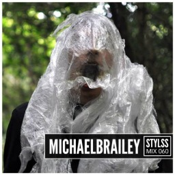 STYLSS Mix 060: MICHAELBRAILEY