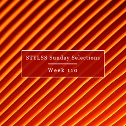 STYLSS Sunday Selections: Week 110