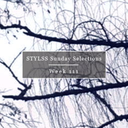 STYLSS Sunday Selections: Week 111
