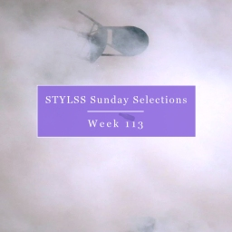 STYLSS Sunday Selections: Week 113