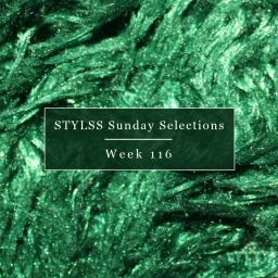STYLSS Sunday Selections: Week 116