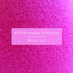 STYLSS Sunday Selections: Week 117