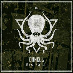 "ONHELL releases ""Bad Faith"" & mix for Truth's Deep, Dark, & Dangerous imprint"